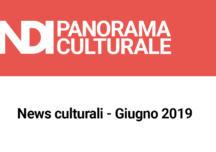 News culturali – Giugno 2019