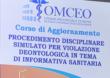 """CORSO """"PROCEDIMENTO DISCIPLINARE SIMULATO PER VIOLAZIONE DEONTOLOGICA IN TEMA DI INFORMATIVA SANITARIA"""""""
